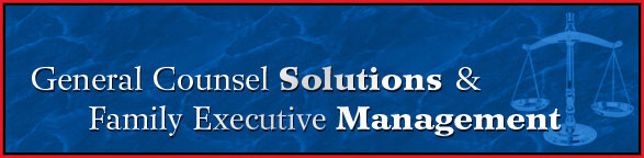 General Counsel Solutions & Family Executive Management